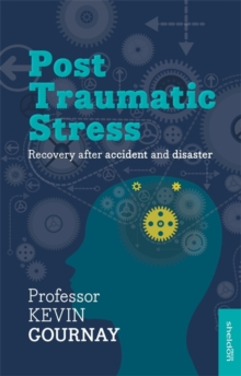 Post-Traumatic Stress Disorder : Recovery After Accident And Disaster, Paperback / softback Book