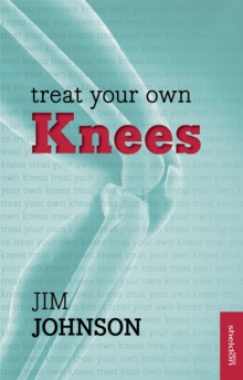 Treat Your Own Knees, Paperback / softback Book