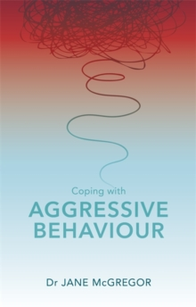 Coping with Aggressive Behaviour, Paperback / softback Book