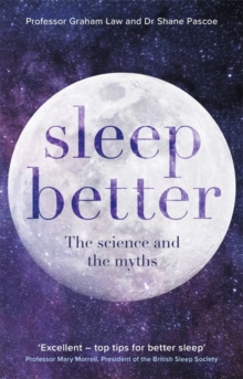 Sleep Better : The Science and the Myths, Paperback / softback Book
