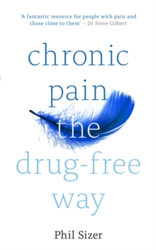 Chronic Pain The Drug-Free Way, Paperback / softback Book