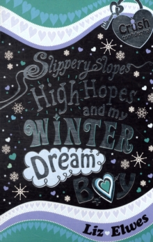 Slippery Slopes, High Hopes and My Winter Dream Boy, Paperback Book
