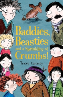 Baddies, Beasties and a Sprinkling of Crumbs!, Paperback / softback Book