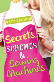 Secrets, Schemes and Sewing Machines, Paperback / softback Book