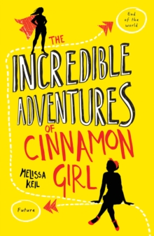 The Incredible Adventures of Cinnamon Girl, Paperback / softback Book