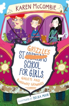 St Grizzles School for Girls, Ghosts and Runaway Grannies, Paperback Book