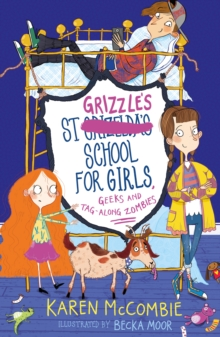 St Grizzle's School for Girls, Geeks and Tag-along Zombies, Paperback Book