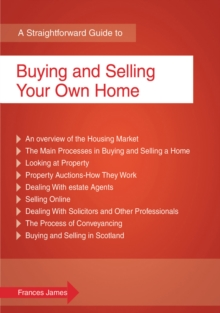 A Straightforward Guide to Buying and Selling Your Own Home, Paperback Book
