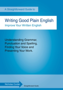 Writing Good Plain English : A Straightforward Guide, Paperback Book