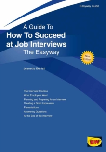 How to Succeed at Job Interviews : The Easyway, Paperback Book