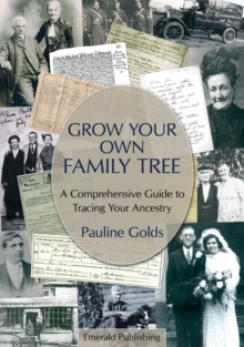 Grow Your Own Family Tree : A Comprehensive Guide to Tracing Your Ancestry, Paperback Book