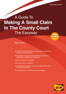 Making A Small Claim in the County Court : The Easyway, Paperback Book
