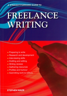 Freelance Writing : A Straightforward Guide, Paperback Book