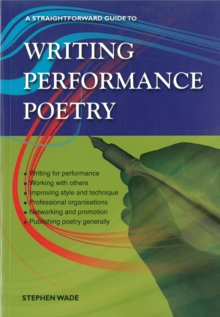 Writing Performance Poetry : A Straightforward Guide, Paperback Book