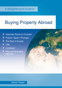 Buying A Property Abroad : A Straightforward Guide, Paperback / softback Book