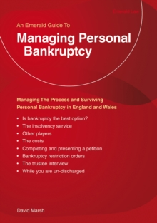 Managing Personal Bankruptcy - Alternatives To Bankruptcy : Managing the Process and Surviving Bankruptcy and Personal Insolvency in The United Kingdom, Paperback / softback Book