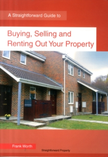 Buying, Selling and Renting Property : A Straightforward Guide, Paperback Book