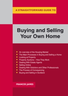 A Straightforward Guide To Buying And Selling Your Own Home, Paperback / softback Book