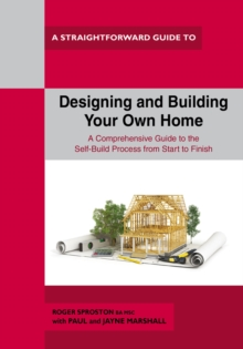 Designing And Building Your Own Home : A Straightforward Guide, Paperback / softback Book