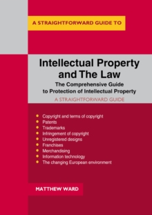 A Straightforward Guide To Intellectual Property And The Law, Paperback / softback Book