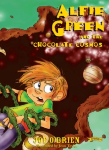 Alfie Green and the Chocolate Cosmos, Hardback Book