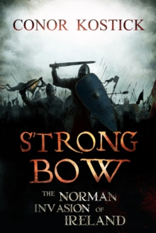 Strongbow : The Norman Invasion of Ireland, Paperback Book