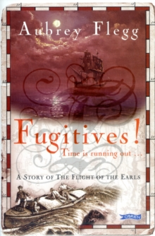 Fugitives! : A Story of the Flight of the Earls, Paperback / softback Book