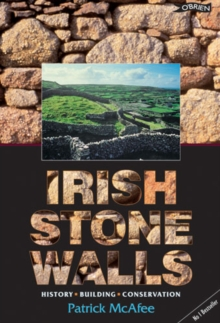 Irish Stone Walls : History, Building, Conservation, Paperback Book