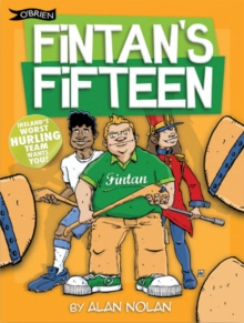 Fintan's Fifteen : Ireland's Worst Hurling Team Wants You!, Paperback / softback Book