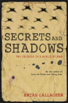 Secrets and Shadows : Two Friends in a World at War, Paperback Book