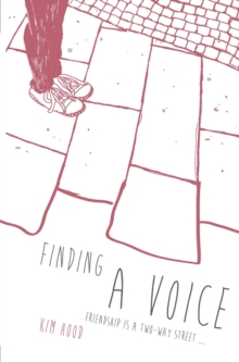 Finding A Voice : Friendship is a Two-Way Street ..., Paperback / softback Book