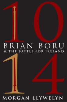 1014: Brian Boru & the Battle for Ireland, Paperback Book
