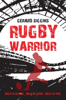 Rugby Warrior : Back in school. Back in sport. Back in time., Paperback Book