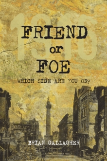 Friend or Foe : 1916: Which side are you on?, Paperback Book