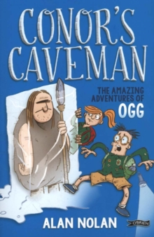Conor's Caveman : The Amazing Adventures of Ogg, Paperback Book