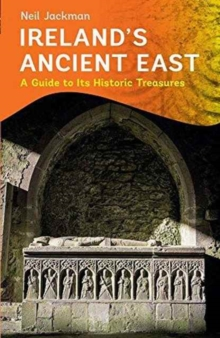 Ireland's Ancient East, Paperback / softback Book