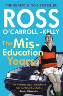 Ross O'Carroll-Kelly, the Miseducation Years, Paperback Book
