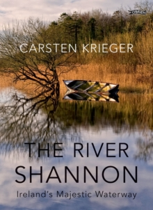 The River Shannon : Ireland's Majestic Waterway, Hardback Book