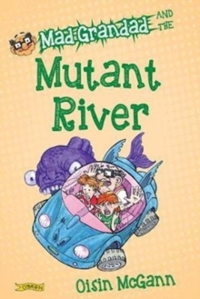 Mad Grandad and the Mutant River, Paperback Book