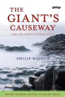 The Giant's Causeway : And the North Antrim Coast, Paperback Book