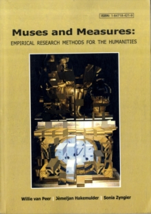 Muses and Measures: Empirical Research Methods for the Humanities, Paperback Book