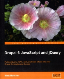 Drupal 6 JavaScript and jQuery, Paperback / softback Book