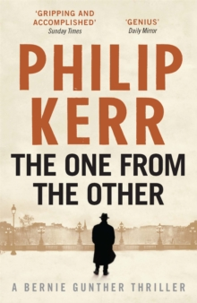 The One from the Other : Bernie Gunther Thriller 4, Paperback Book