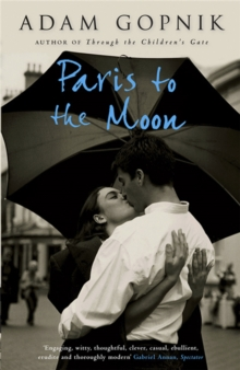 Paris to the Moon : A Family in France, Paperback Book