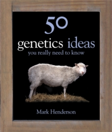 50 Genetics Ideas You Really Need to Know, Hardback Book