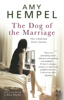 The Dog of the Marriage : The Collected Short Stories, Paperback Book