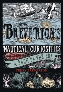 Breverton's Nautical Curiosities : A Book of the Sea, Hardback Book