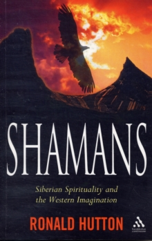 Shamans : Siberian Spirituality and the Western Imagination, Paperback Book