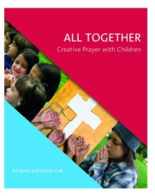 All Together : Creative Prayer with Children, Paperback / softback Book