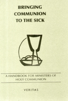 BRINGING COMMUNION TO THE SICK, Paperback Book